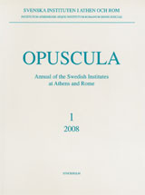 Opuscula 1 | 2008 Annual of the Swedish Institutes at Athens and Rome