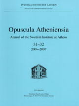 Opuscula Atheniensia 31-32 | 2006-2007 Annual of the Swedish Institute at Athens