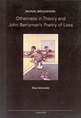 Mutual Implications Otherness in Theory and John Berryman's Poetry of Loss