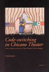 Code-switching in Chicano Theater Power, Identity and Style in Three Plays by Cherríe Moraga