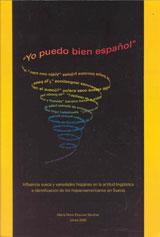 Yo puedo bien español Influencia sueca y variedades hispanas en la actitud lingüística e identificación de los hispanoamericanos en Suecia