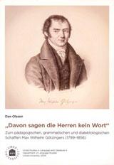 Davon sagen die Herren kein Wort Zum pädagogischen, grammatischen und dialektologischen Schaffen Max Wilhelm Götzingers (1799-1856)