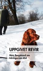 Uppgivet revir Mats Bergstrand om tidningarnas död