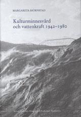 Kulturminnesvård och vattenkraft 1942-1980