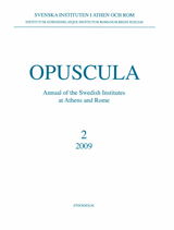 Opuscula 2 | 2009 Annual of the Swedish Institutes at Athens and Rome
