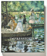 Impressionism and the North Late 19th Century French Avant-Garde Art and the Art in the Nordic Countries 1870-1920
