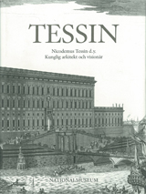 Tessin Nicodemus Tessin the Younger. Royal Architect and Visionary