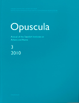 Opuscula 3 | 2010 Annual of the Swedish Institutes at Athens and Rome