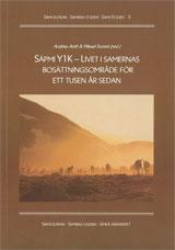 Sápmi Y1K Livet i samernas bosättningsområde för ett tusen år sedan