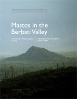 Mastos in the Berbati Valley An Intensive Archaeological Survey