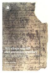 Att vänja sig till det svenska språket Studier av en individuell skriftspråkig förändring utifrån Olof Bertilssons kyrkobok 1646-1668