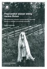 Fega pojkar pussar aldrig vackra flickor Könsrelaterade ordspråk i nordnorrländsk agrarmiljö belysta ur språkligt och kulturellt perspektiv