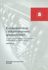 Entreprenörskap i industrialismens gränsområde? En studie av lokala förutsättningar och företagarnätverk i Skelleftebygden under 1800- och 1900-talen