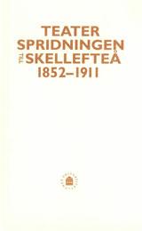 Teaterspridningen till Skellefteå 1852-1911