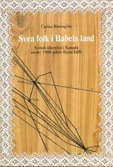Svea folk i Babels land Svensk identitet i Kanada under 1900-talets första hälft
