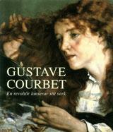 Gustave Courbet En revoltör lanserar sitt verk