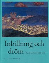 Inbillning och dröm Fransk symbolism 1886-1908