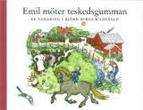 Emil möter teskedsgumman En vandring i Björn Bergs bildvärld