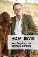 Hotat revir Mats Bergstrand om tidningarnas framtid
