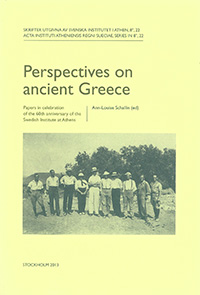 Perspectives on ancient Greece Papers in celebration of the 60th anniversary of the Swedish Institute at Athens