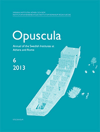 Opuscula 6 | 2013 Annual of the Swedish Institutes at Athens and Rome