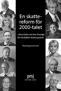 En Skattereform för 2000-talet Elva röster om hur Sverige får ett bättre skattesystem