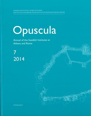 Opuscula 7   2014  Annual of the Swedish Institutes at Athens and Rome