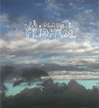 På plats i Fridhem