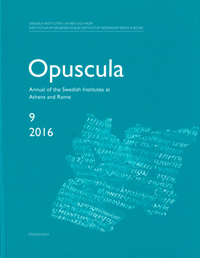 Opuscula 9 | 2016 Annual of the Swedish Institutes at Athens and Rome
