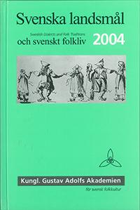 Svenska landsmål och svenskt folkliv 2004