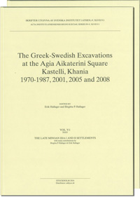 The Greek-Swedish Excavations at the Agia Aikaterini Square, Kastelli, Khania 1970-1987, 2001, 2005 and 2008. Utges i två delar sålda tillsammans Vol. 5:1-2. The Late Minoan IIIA:1 and II Settlements, Text and Plates. no. 47:5:1-2