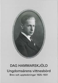 Dag Hammarskjöld Ungdomsårens vittnesbörd