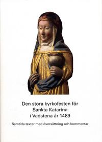 Den stora kyrkofesten för Sankta Katarina i Vadstena år 1489