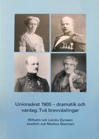 Unionsåret 1905 - dramatik och vardag. Två brevväxlingar
