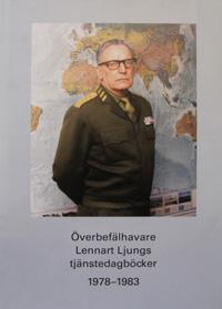 Överbefälhavare Lennart Ljungs tjänstedagböcker 1978-1983 del 1