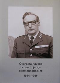 Överbefälhavare Lennart Ljungs tjänstedagböcker 1984-1986 del 2