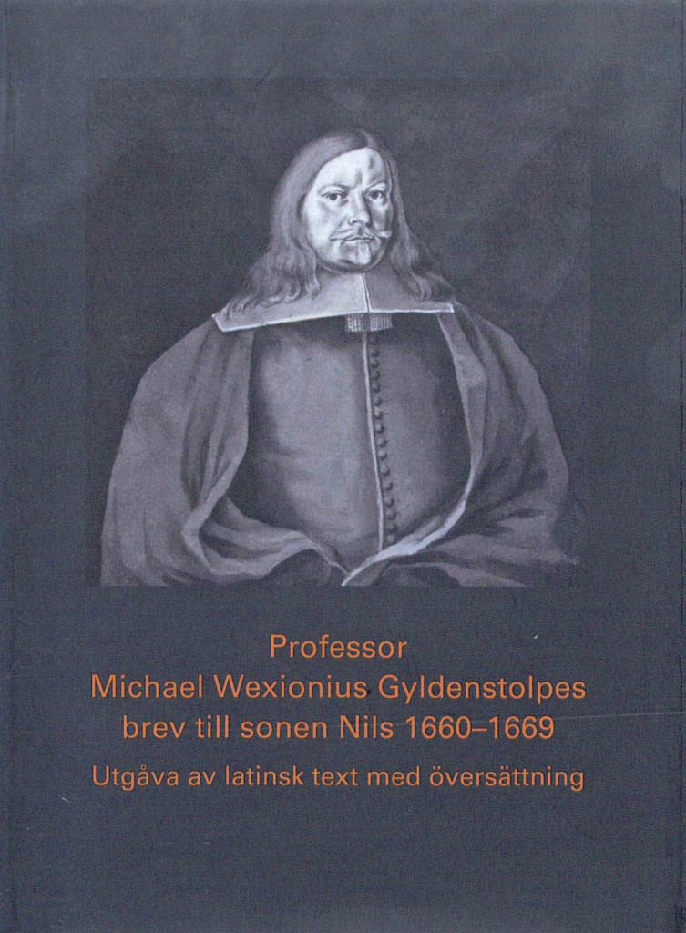 Professor Michael Wexionius Gyldenstolpes brev till sonen Nils 1660-1669
