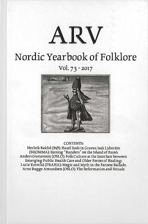 Arv - Nordic Yearbook of Folklore Vol. 73 - 2017