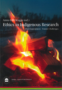 Ethics in Indigenous Research Past Experiences - Future Challenges