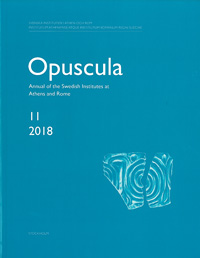 Opuscula 11 | 2018 Annual of the Swedish Institutes at Athens and Rome