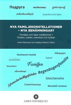 Nya familjekonstellationer - nya benämningar? Familjen och dess medlemmar i finskan, ryskan, svenskan och tyskan
