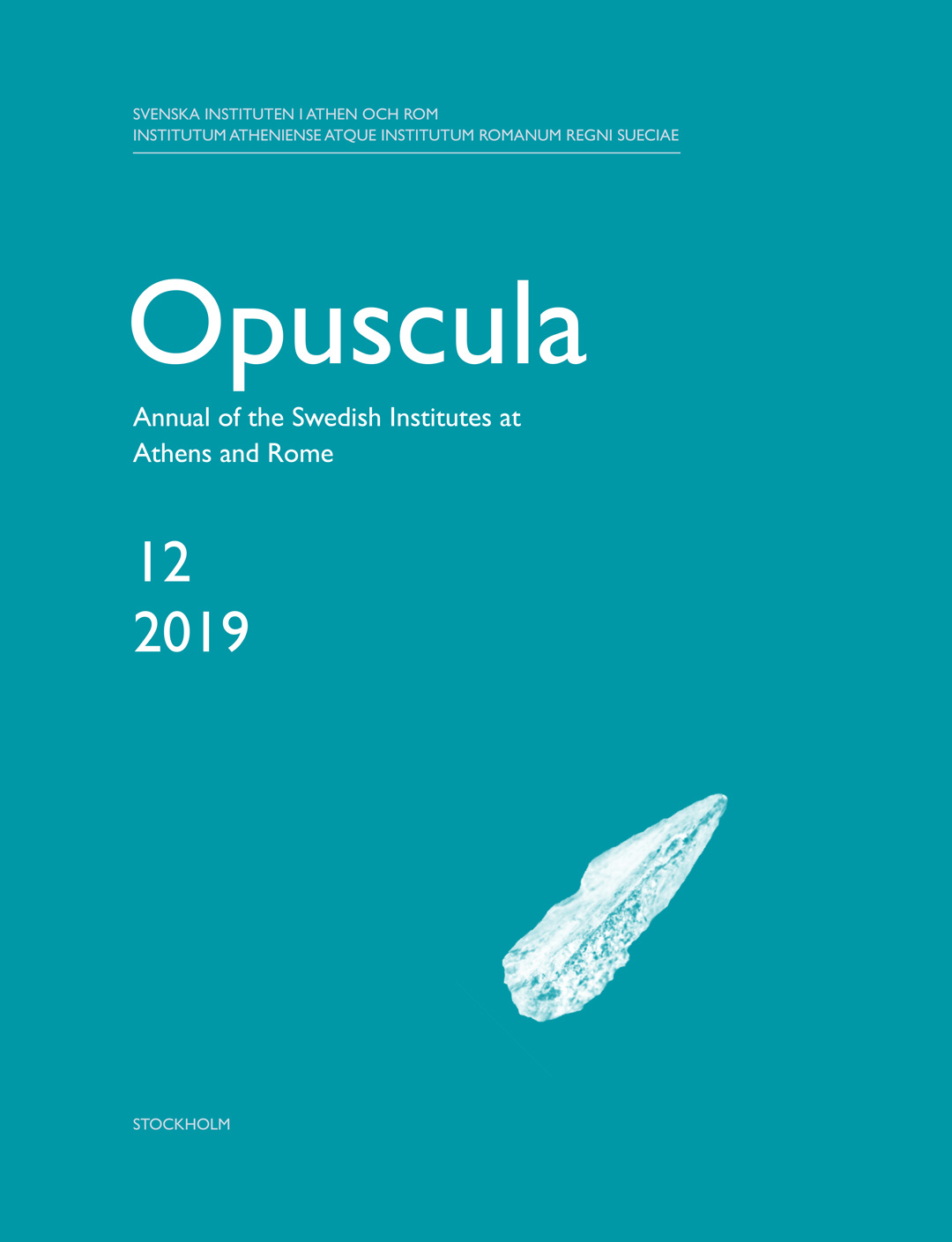 Opuscula 12 | 2019 Annual of the Swedish Institutes at Athens and Rome