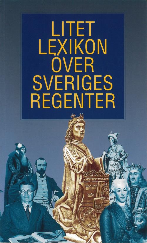 Litet lexikon över Sveriges regenter