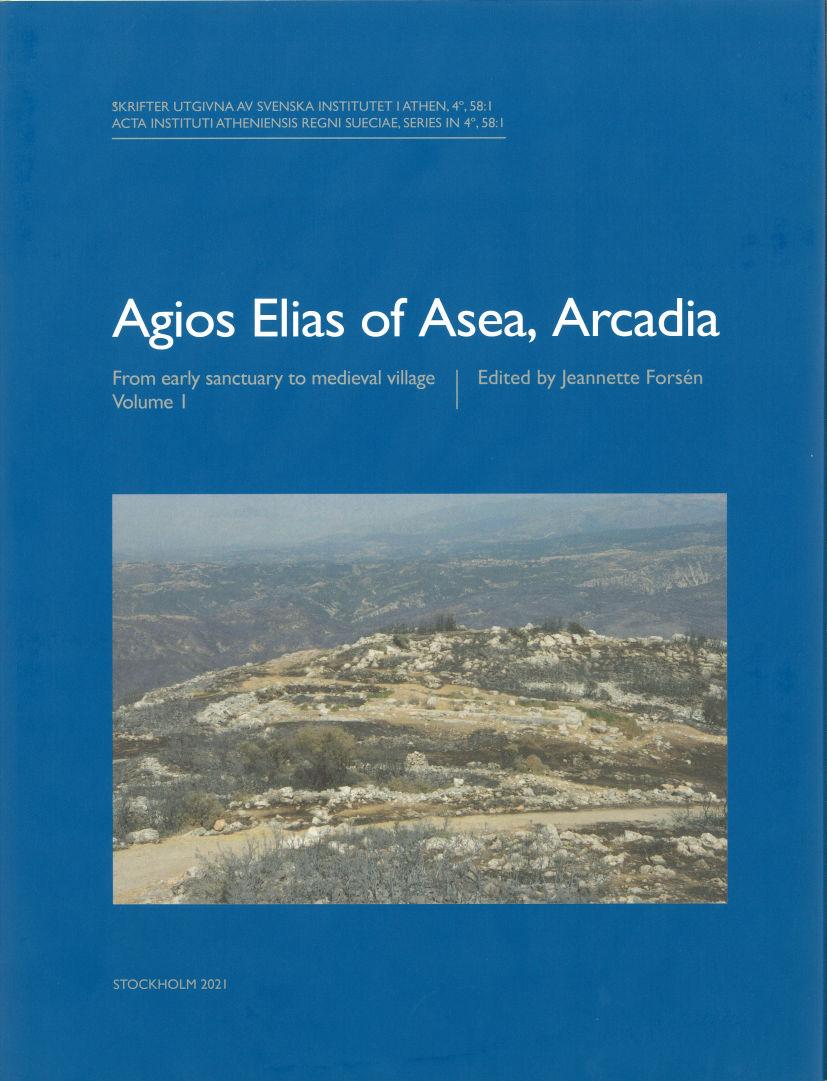 Agios Elias of Asea, Arcadia  From early sanctuary to medieval village Volume I